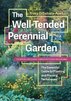 The Well-Tended Perennial Garden: The Essential Guide to Planting and Pruning Techniques (Hardcover)