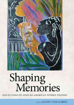 Shaping Memories: Reflections of African American Women Writers (Hardcover)