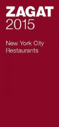 Zagat New York City Restaurants 2015 (Paperback)