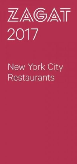 Zagat 2017 New York City Restaurants (Paperback)