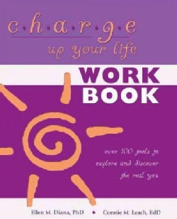 Charge Up Your Life: Over 100 Tools to Explore and Discover the Real You (Paperback)