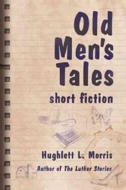 Old Men's Tales: Short Fiction (Paperback)
