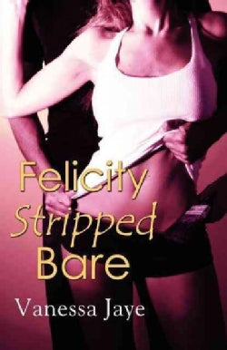 Felicity Stripped Bare (Paperback)