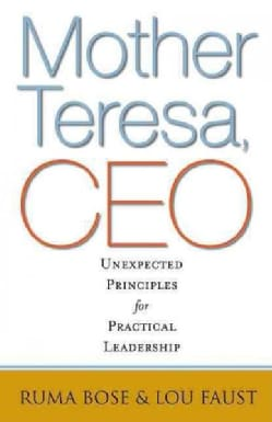Mother Teresa, CEO: Unexpected Principles for Practical Leadership (Hardcover)