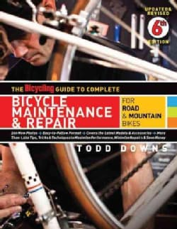 The Bicycling Guide to Complete Bicycle Maintenance & Repair: For Road & Mountain Bikes (Paperback)
