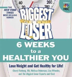 The Biggest Loser: 6 Weeks to a Healthier You (Paperback)