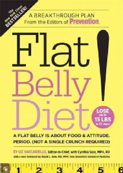 Flat Belly Diet!: A Flat Belly Is About Food & Attitude. Period. (Not a Single Crunch Required) (Paperback)