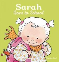 Sarah Goes to School (Hardcover)