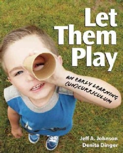 Let Them Play: An Early Learning (Un)Curriculum (Paperback)