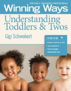 Winning Ways for Early Childhood Professionals: Understanding Toddlers & Twos