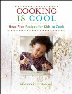 Cooking Is Cool: Heat-Free Recipes for Kids to Cook (Paperback)