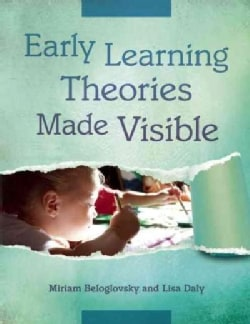 Early Learning Theories Made Visible (Paperback)