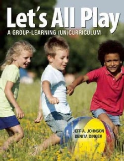 Lets All Play: A Group Learning Uncurriculum (Paperback)
