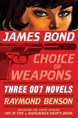 James Bond: Choice of Weapons: Three 007 Novels (Paperback)