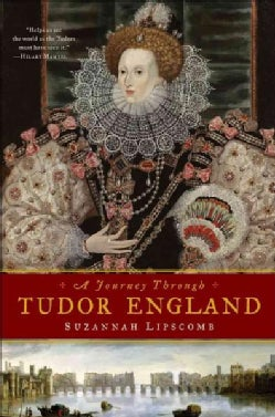 A Journey Through Tudor England (Paperback)