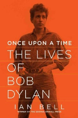 Once upon a Time: The Lives of Bob Dylan (Paperback)