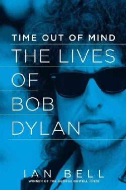 Time Out of Mind: The Lives of Bob Dylan (Paperback)