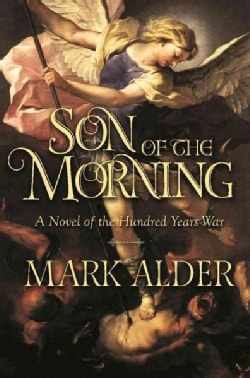 Son of the Morning: A Novel of the Hundred Years War (Hardcover)