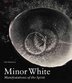 Minor White: Manifestations of the Spirit (Hardcover)