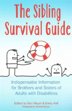 The Sibling Survival Guide: Indispensable Information for Brothers and Sisters of Adults With Disabilities (Paperback)