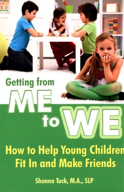 Getting from Me to We: How to Help Young Children Fit in and Make Friends (Paperback)