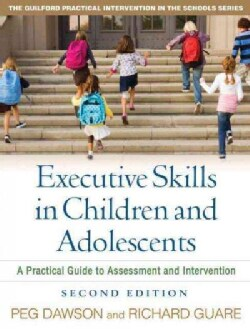 Executive Skills in Children and Adolescents: A Practical Guide to Assessment and Intervention (Paperback)
