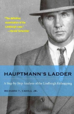 Hauptmann's Ladder: A Step-by-Step Analysis of the Lindbergh Kidnapping (Paperback)