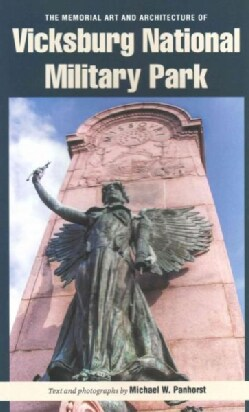 The Memorial Art and Architecture of Vicksburg National Military Park (Paperback)