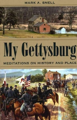 My Gettysburg: Meditations on History and Place (Hardcover)