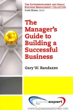 A Manager's Guide to Building a Successful Business (Paperback)