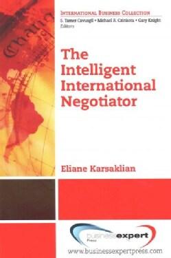 The Intelligent International Negotiator (Paperback)