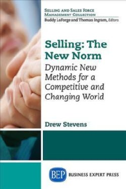 Selling: The New Norm - Dynamic New Methods for a Competitive and Changing World (Paperback)