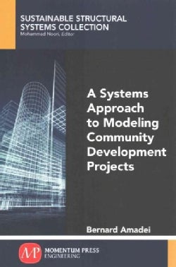 A Systems Approach to Modeling Community Development Projects (Paperback)