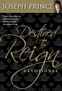 Destined to Reign Devotional: Daily Reflections for Effortless Success, Wholeness and Victorious Living (Paperback)