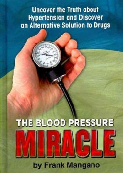 The Blood Pressure Miracle (Hardcover)