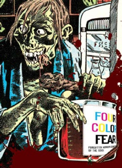 Four Color Fear: Forgotten Horror Comics of the 1950s (Paperback)
