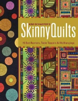 Kim Schaefer's Skinny Quilts: 15 Bed Runners, Table Toppers & Wallhangings (Paperback)