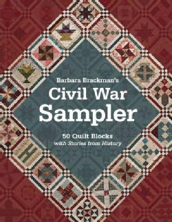 Barbara Brackman's Civil War Sampler: 50 Quilt Blocks With Stories from History (Paperback)