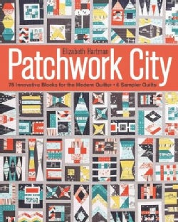 Patchwork City: 75 Innovative Blocks for the Modern Quilter - 6 Sample Quilts (Paperback)