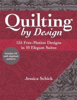 Quilting by Design: 155 Free-Motion Designs in 10 Elegant Suites