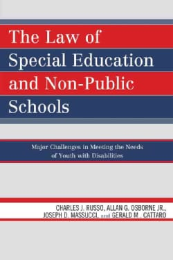 The Law of Special Education and Non-Public Schools: Major Challenges in Meeting the Needs of Youth With Disabili... (Hardcover)