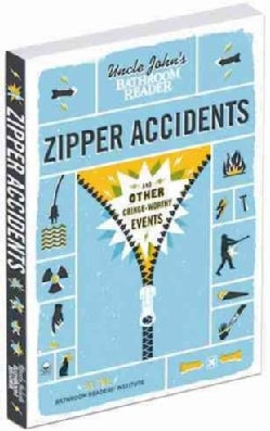 Uncle John's Bathroom Reader Zipper Accidents (Paperback)