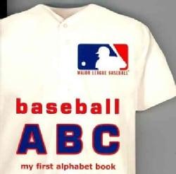 Major League Baseball ABC: My First Alphabet Book (Board book)