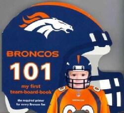 Denver Broncos 101 (Board book)