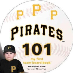Pittsburgh Pirates 101 (Board book)