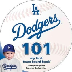 Los Angeles Dodgers 101: My First Team-board-book (Board book)