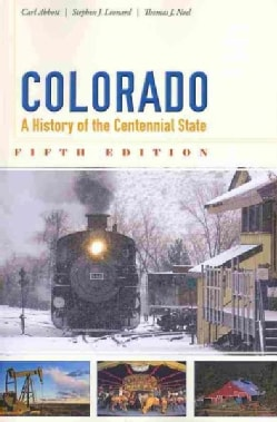 Colorado: A History of the Centennial State (Paperback)