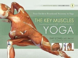 The Key Muscles of Yoga: Your Guide to Functional Anatomy in Yoga (Paperback)