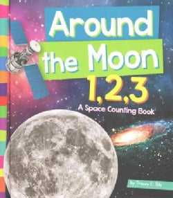 Around the Moon 1,2,3: A Space Counting Book (Hardcover)