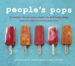 People's Pops: 55 Recipes for Ice Pops, Shave Ice, and Boozy Pops from Brooklyn's Coolest Pop Shop (Hardcover)